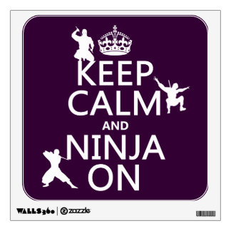 Keep Calm and Ninja On (in any color) Wall Decal