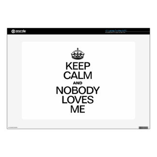 KEEP CALM AND NOBODY LOVES ME DECAL FOR LAPTOP