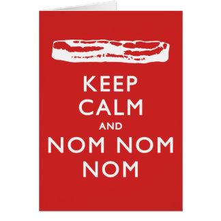 Keep Calm and Nom Nom Nom (Bacon) Card