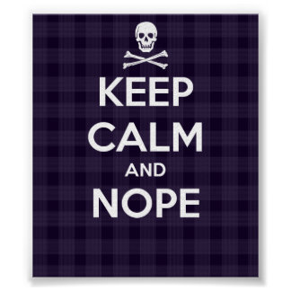 Keep Calm And Nope Poster