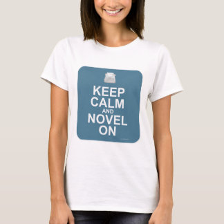 Keep Calm and Novel On! T-Shirt