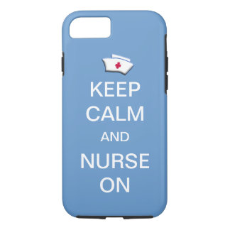 Keep Calm and Nurse On /Blue Sky iPhone 7 Case