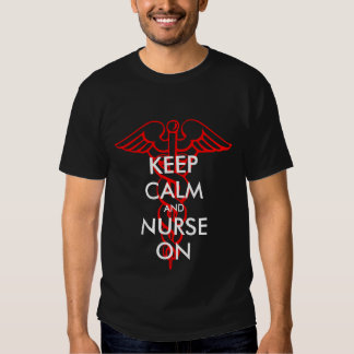 Keep calm and nurse on t shirts with caduceus