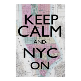 Keep Calm and NYC On Poster