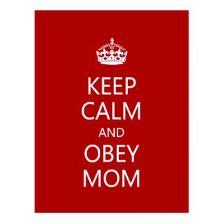 Keep Calm and Obey Mom Postcard