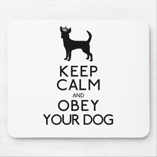 Keep Calm and Obey Your Dog Mouse Pads