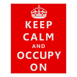 Keep Calm And Occupy On Poster