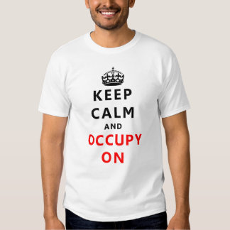 Keep Calm And Occupy On Shirt