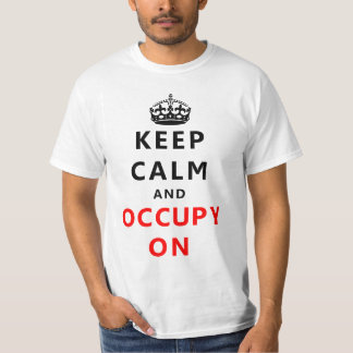 Keep Calm And Occupy On Tee Shirt