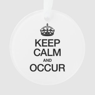KEEP CALM AND OCCUR