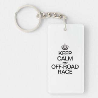 KEEP CALM AND OFF ROAD RACE ACRYLIC KEY CHAINS