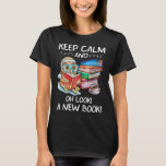 Keep calm and oh look a new book owl reading book T-Shirt