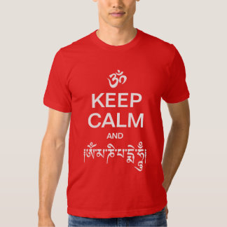 Keep Calm and Om Mani Padme Hum T-shirts