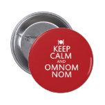 Keep Calm and Omnom Nom Pinback Button