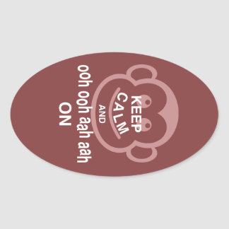 Keep Calm and Ooh Ooh Aah Aah On Monkey Art Print Oval Sticker
