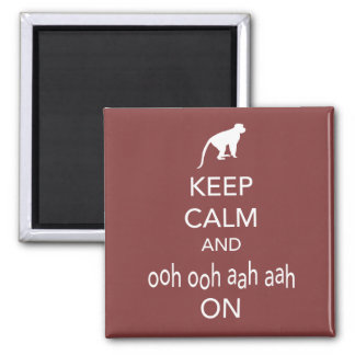 Keep Calm and Ooh Ooh Aah Aah On Monkey design 2 Inch Square Magnet