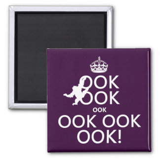 Keep Calm and Ook Ook Ook! All colors Magnet