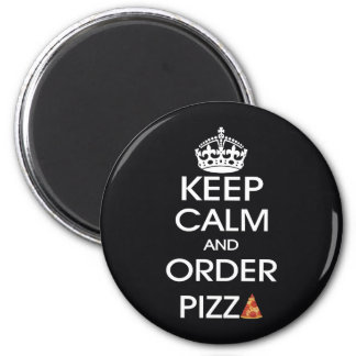 Keep Calm And Order Pizza 2 Inch Round Magnet
