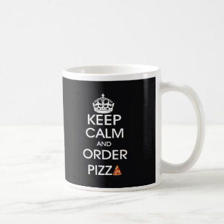 Keep Calm And Order Pizza Coffee Mug