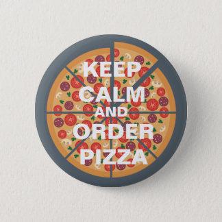 Keep Calm and Order Pizza Pinback Button