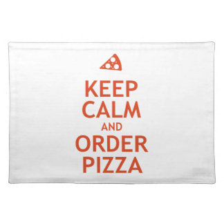 Keep Calm and Order Pizza Placemat