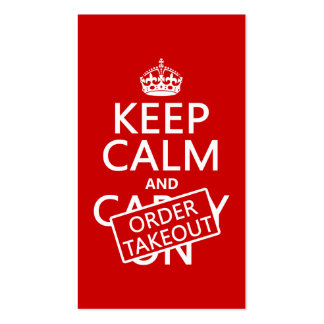 Keep Calm and Order Takeout (in any color) Business Card