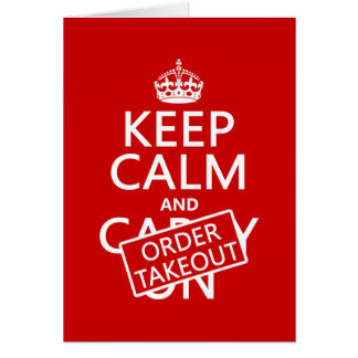 Keep Calm and Order Takeout (in any color) Card