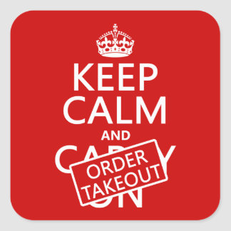 Keep Calm and Order Takeout (in any color) Square Sticker