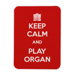 Keep Calm and Organ Play Flexible Magnets