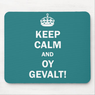 """Keep Calm and Oy Gevalt!"" Mouse Pad"