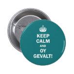 """Keep Calm and Oy Gevalt!"" Pinback Button"