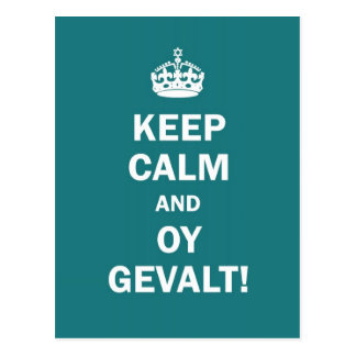 """Keep Calm and Oy Gevalt!"" Postcard"