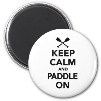 Keep calm and Paddle on 2 Inch Round Magnet
