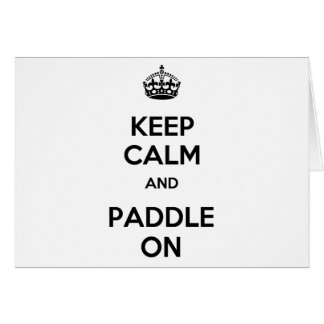 Keep Calm and Paddle On Card
