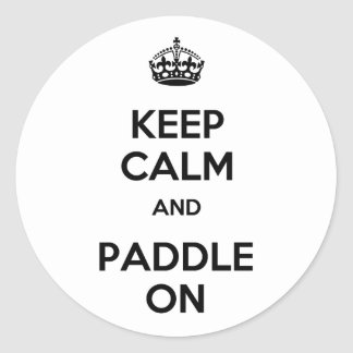 Keep Calm and Paddle On Classic Round Sticker