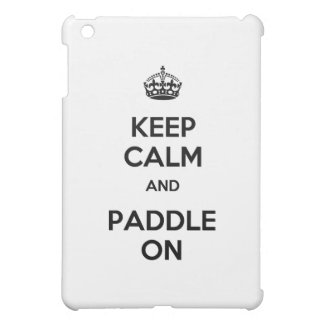 Keep Calm and Paddle On Cover For The iPad Mini