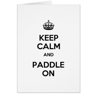 Keep Calm and Paddle On Greeting Cards