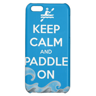 keep calm and paddle on kayak canoe water sports r iPhone 5C case