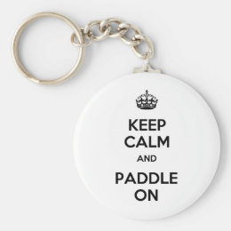 Keep Calm and Paddle On Keychain