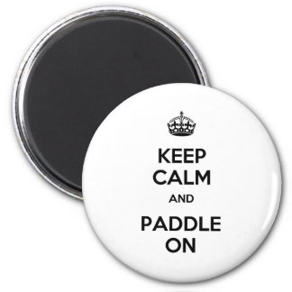 Keep Calm and Paddle On Refrigerator Magnets