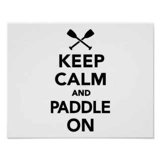 Keep calm and Paddle on Poster