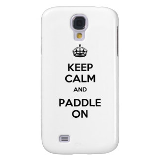 Keep Calm and Paddle On Samsung Galaxy S4 Cover
