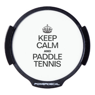 KEEP CALM AND PADDLE TENNIS LED CAR DECAL