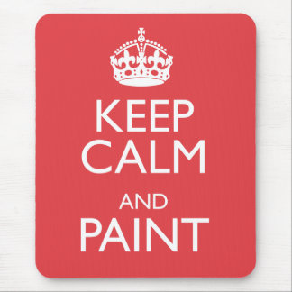 KEEP CALM AND PAINT MOUSE PAD