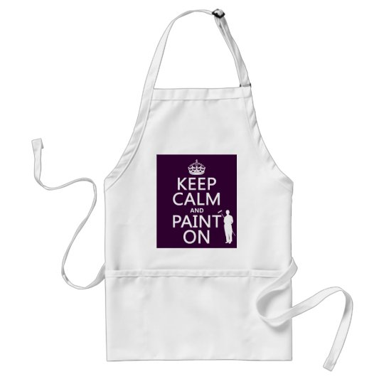 Keep Calm and Paint On (decorator)(any color) Adult Apron