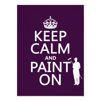 Keep Calm and Paint On (decorator)(any color) Card