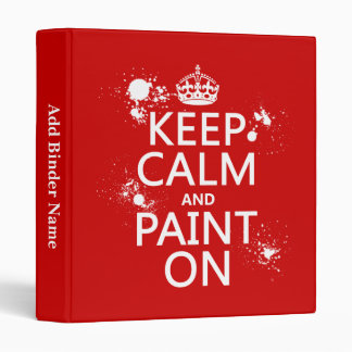 Keep Calm and Paint On (in all colors) Binder
