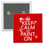 Keep Calm and Paint On (in all colors) Button