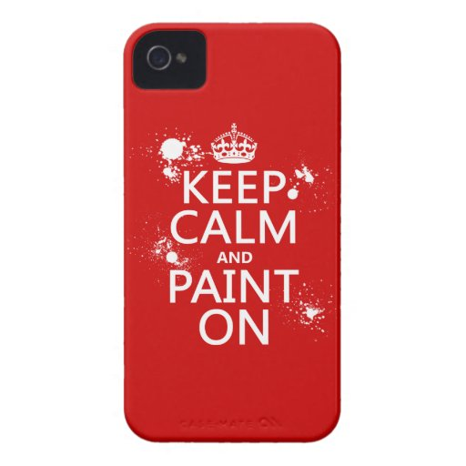 Keep Calm and Paint On (in all colors) Case-Mate iPhone 4 Cases