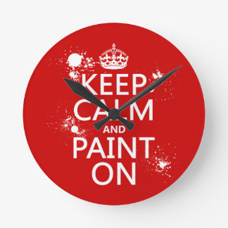 Keep Calm and Paint On (in all colors) Round Wallclocks